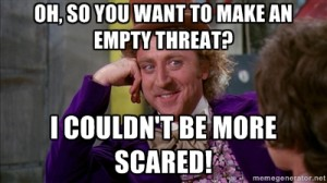 Willy Wonka empty threat quote