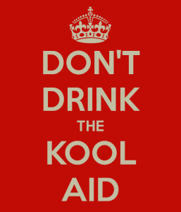 don't drink the kool aid