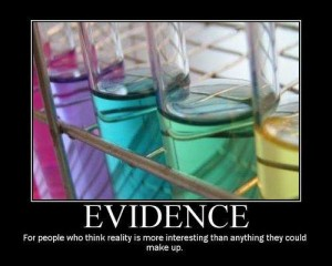 Evidence: For people who think reality is more interesting than anything they could make up